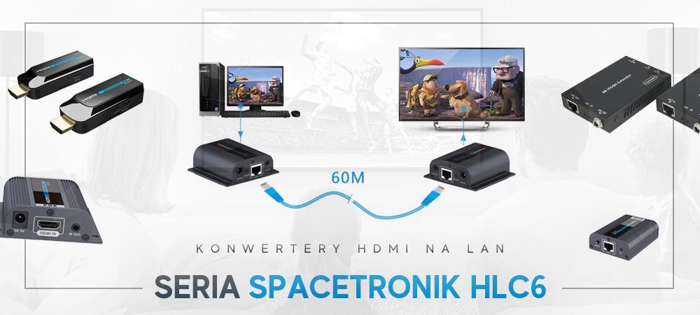 Konwertery HDMI na LAN – Seria Spacetronik HLC6
