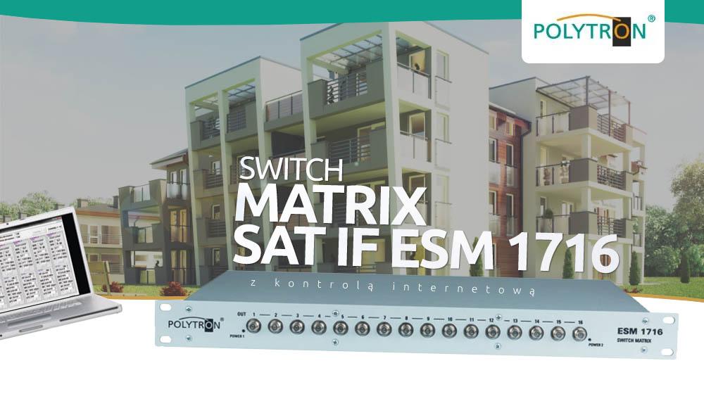 Switch Matrix Polytron SAT IF ESM 1716 z pełną kontrolą internetową