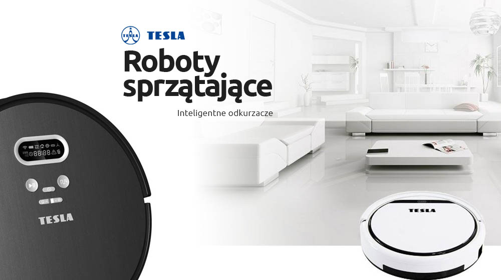 Pozwól się wyręczyć – roboty sprzątające TESLA RoboStar