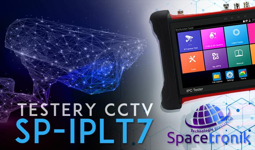 Kolejna generacja testerów CCTV – Spacetronik, seria SP-IPLT7