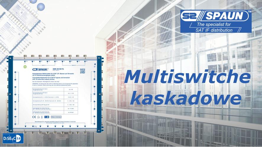 Multiswitch kaskadowy Spaun z serii SMK oraz dedykowane wzmacniacze