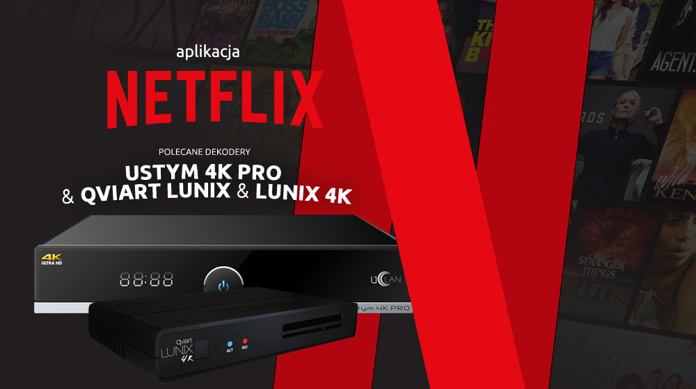 Netflix na tunerach z Linux Enigma2 ! Ustym 4K Pro oraz Qviart Lunix 4K
