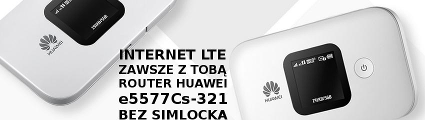 Bądź zawsze w zasięgu LTE z routerem Huawei!