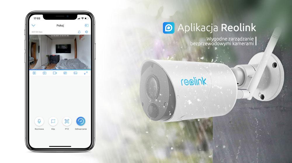 Mobilna aplikacja Reolink – wygodne zarządzanie bezprzewodowymi kamerami