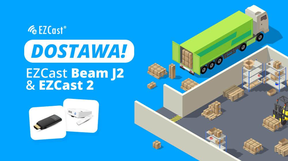 EZCast Beam J2 & EZCast 2 znów dostępne!