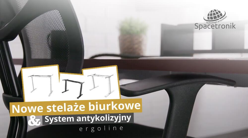 Nowy system antykolizyjny i nowe biurka elektryczne Spacetronik Ergoline