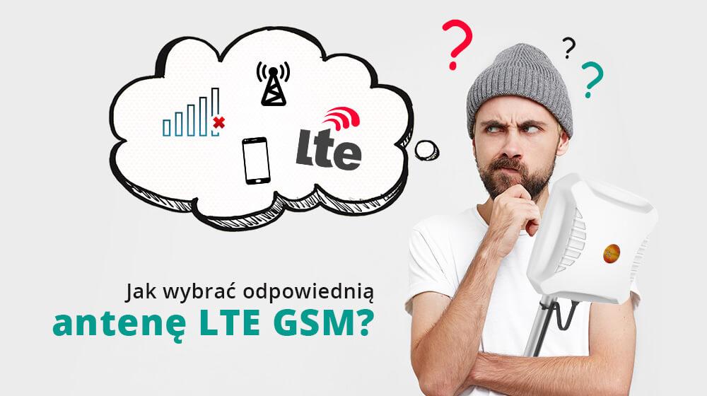 Jak wybrać odpowiednią antenę LTE GSM